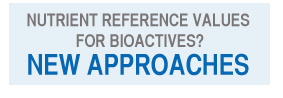 Nutrient Reference Values for Bioactives? New Approaches